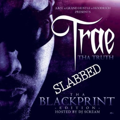 Trae Tha Truth: Blackprint Edition Slabbed