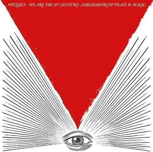 Foxygen: We Are The 21st Century Ambassadors Of Peace and Magic