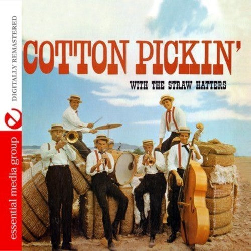 The Strawhatters: Cotton Pickin' with the Straw Hatters