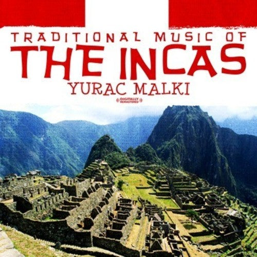 Yurac Malki: Traditional Music of the Incas