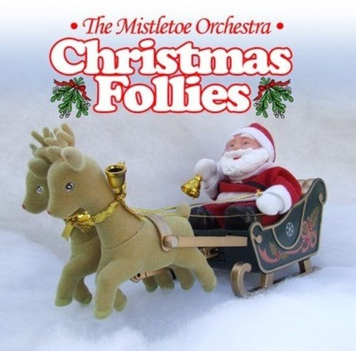 Mistletoe Orchestra: Christmas Follies