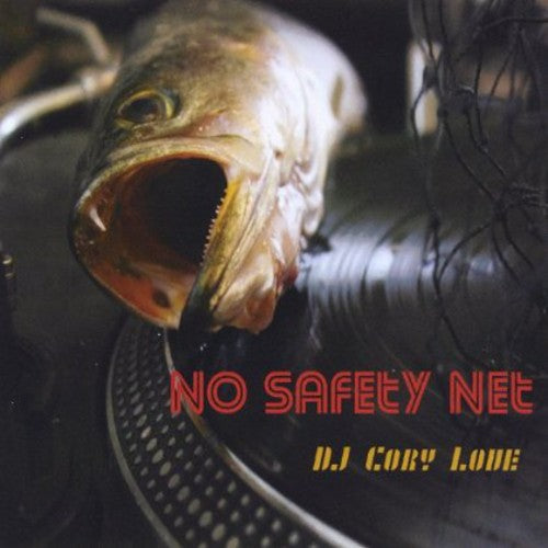 Cory Love DJ: No Safety Net