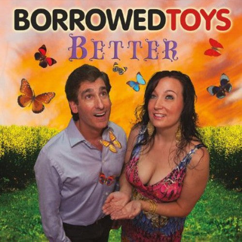 Borrowed Toys: Better