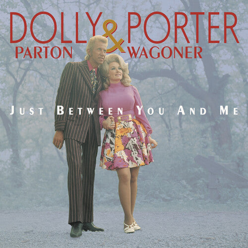 Dolly Parton: Parton, Dolly & Porter Wagoner : Just Between You & Me