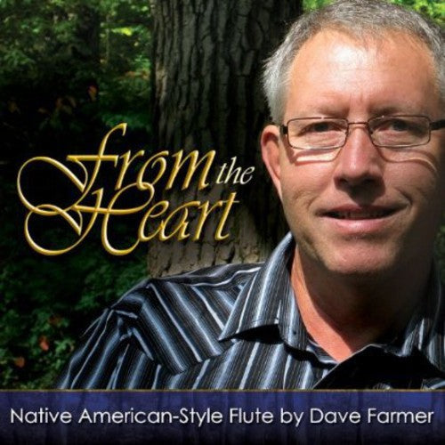 Dave Farmer: From the Heart