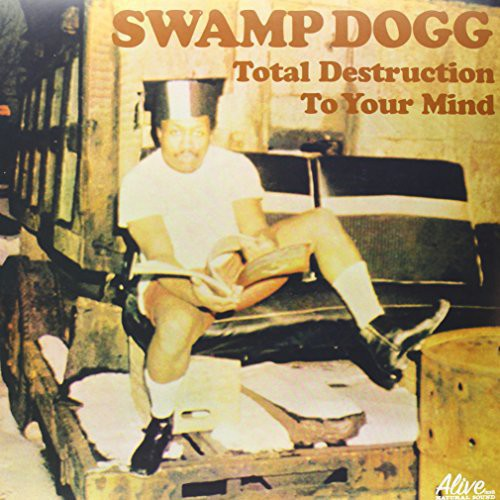 Swamp Dogg: Total Destruction to Your Mind