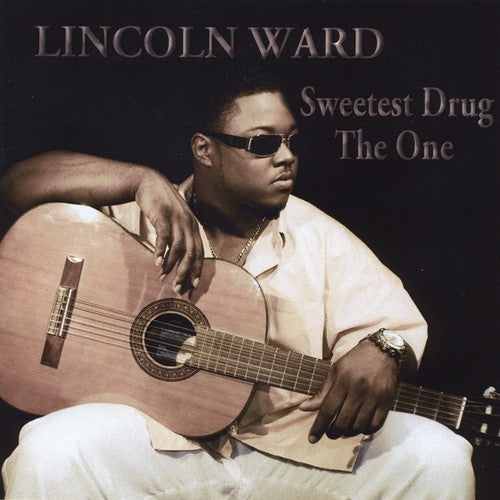 Lincoln Ward: Sweetest Drug/The One
