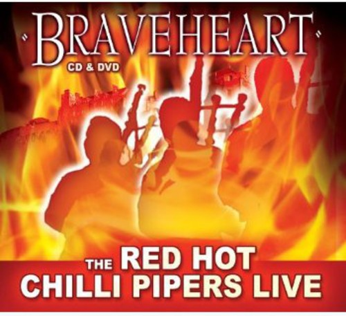 The Red Hot Chilli Pipers: Braveheart