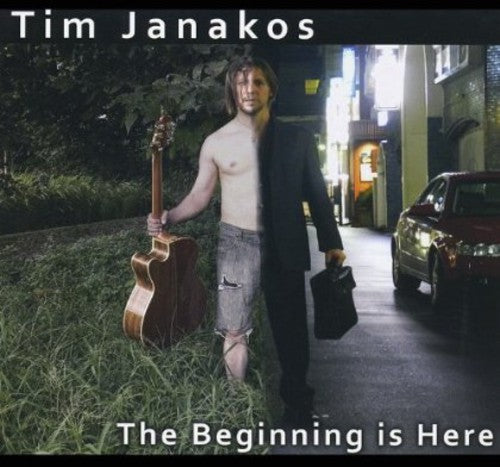 Tim Janakos: Beginning Is Here