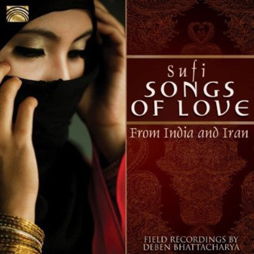 Deben Bhattacharya: Sufi Songs of Love from India and Iran