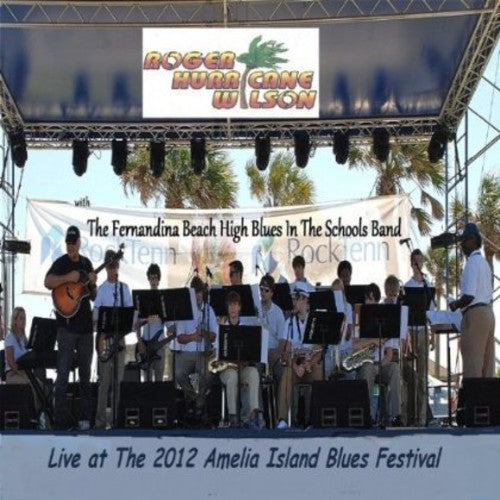 "Roger ""Hurricane"" Wilson: Live at the 2012 Amelia Island Blues Festival"
