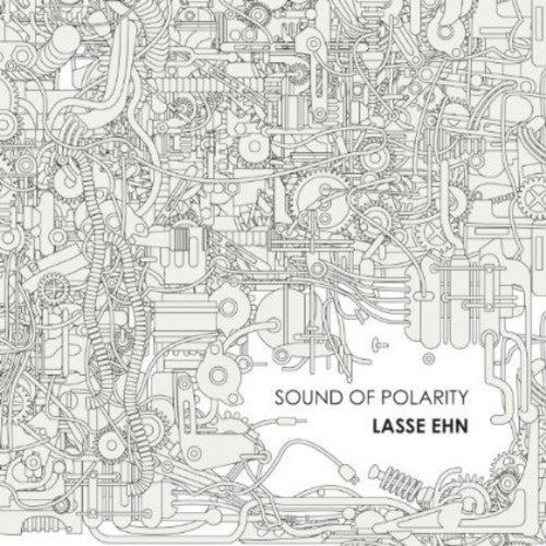 Lasse Ehn: Sound of Polarity