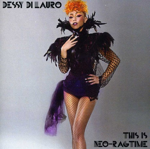 Dessy Di Lauro: This Is Neo-Ragtime