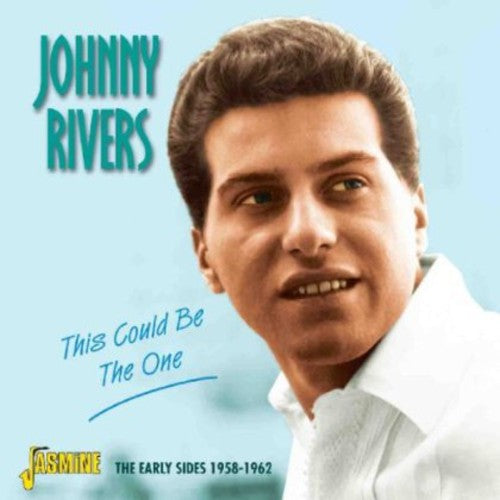 Johnny Rivers: This Could Be the One: Early Sides 1958 - 1962