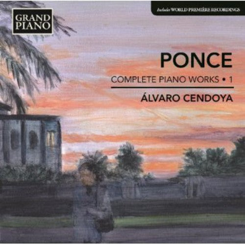 Ponce: Piano Works 1