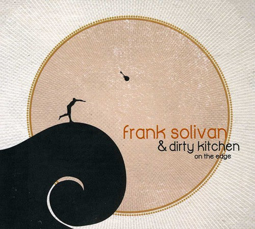 Frank Solivan & Dirty Kitchen: On the Edge