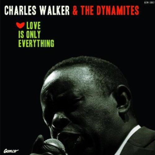 Charles Walker: Love Is Only Everything