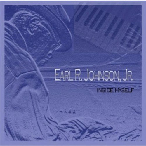 Earl Johnson R. Jr.: Inside Myself