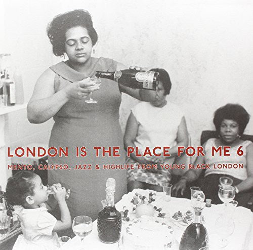 Various Artists: London Is the Place for Me 6: Mento, Calypso, Jazz & Highlife from