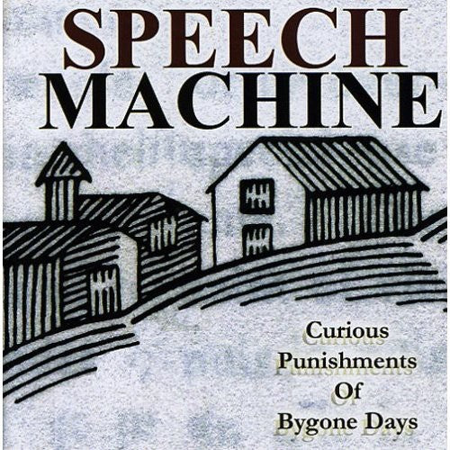 Speech Machine: Curious Punishments of Bygone Days