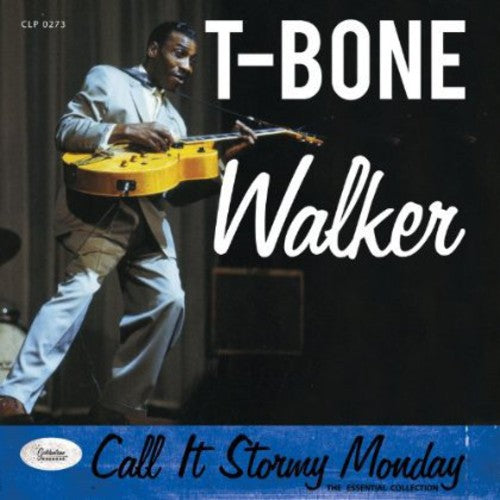 T-Bone Walker: Call It Stormy Monday - the Essential Collection