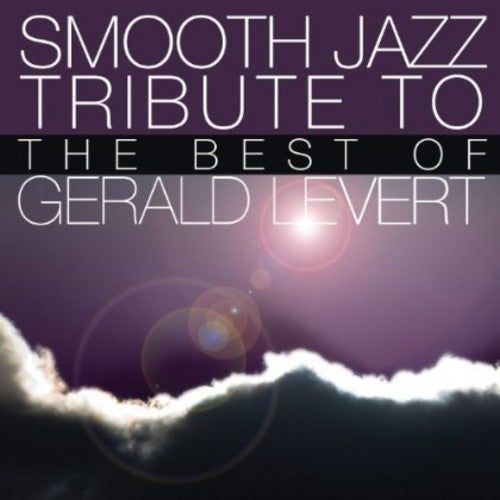 Smooth Jazz Tribute: Smooth Jazz Tribute to Gerald Levert