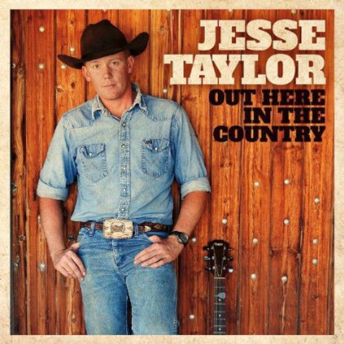 Jesse Taylor: Out Here in the Country