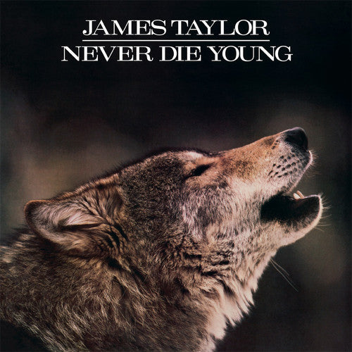 James Taylor: Never Die Young