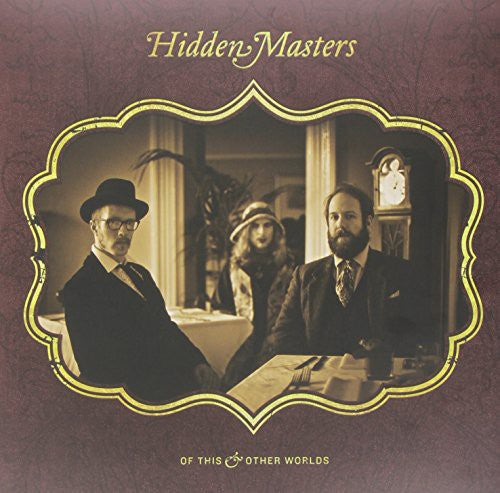 Hidden Masters: Of This & Other Worlds
