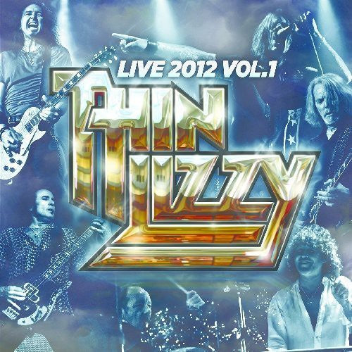 Thin Lizzy: Live 2012, Vol. 1