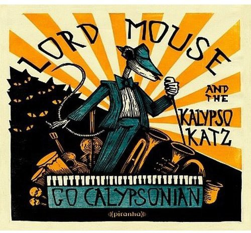 Lord Mouse & the Kalypso Cats: Go Calypsonian