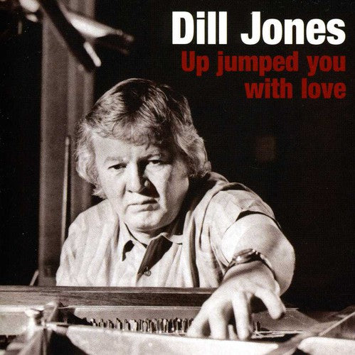 Dill Jones: Up Jumped You With Love