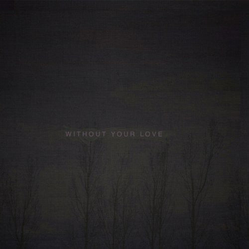 Ooooo: Without Your Love