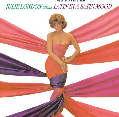 Julie London: Sings Latin in a Satin Mood
