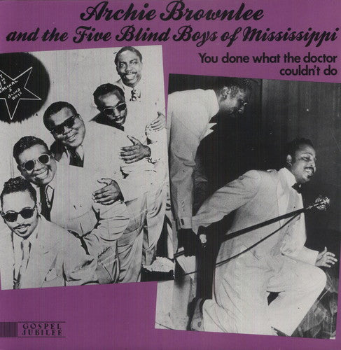 The Five Blind Boys of Mississippi: You Done What the Doctor Couldn't Do
