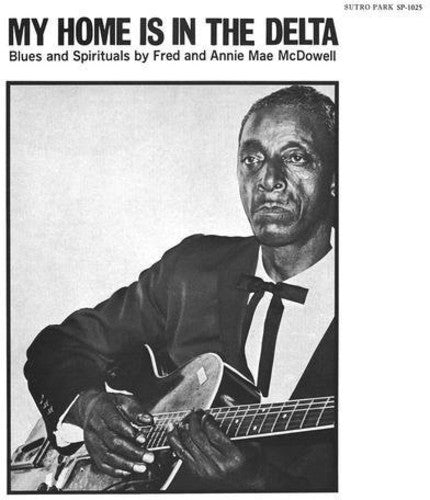 Fred McDowell & Annie Mae McDowell: My Home Is in the Delta
