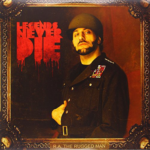 R.a. the Rugged Man: Legends Never Die