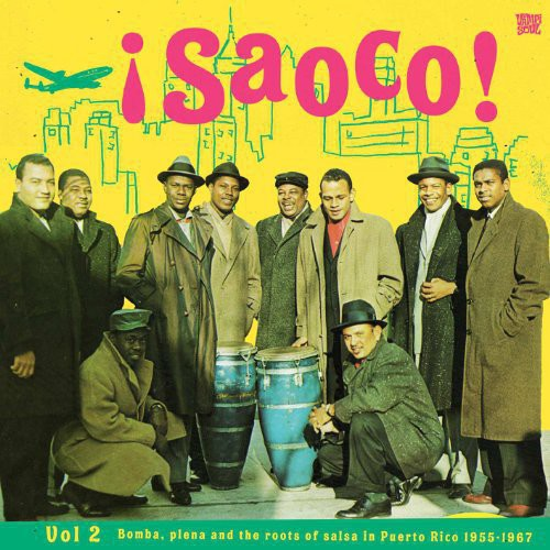 Various Artists: SAOCO! Vol. 2: Bomba, Plena and the Roots of Salsa in Puerto Rico 1955-1967