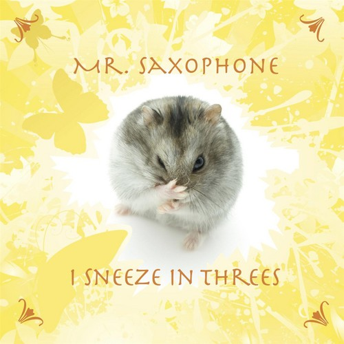Mr. Saxophone: I Sneeze in Threes