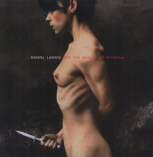 Daniel Lanois: For the Beauty of Wynona