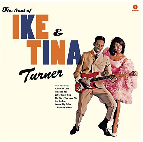 Ike & Tina Turner: Soul of Ike & Tina Turner