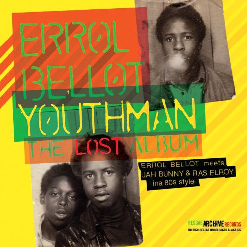 Bellot Errol: Youthman-The Lost Album