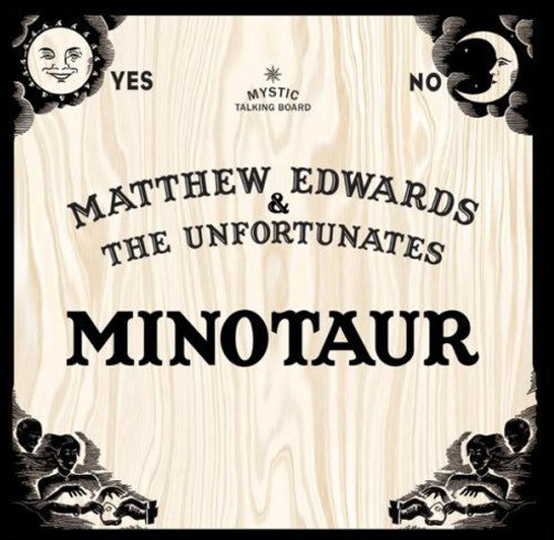 Matthew Edwards and the Unfortunates: Minotaur / Bad Blood