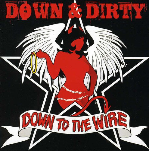Down & Dirty: Down to the Wire