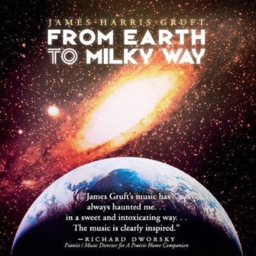 James Harris Gruft: From Earth to Milky Way