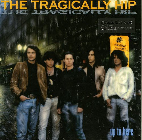 The Tragically Hip: Up to Here