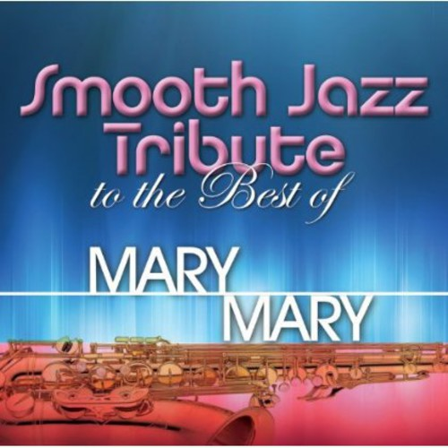 Smooth Jazz Tribute: Smooth Jazz tribute to Mary Mary
