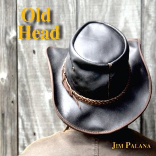 Jim Palana: Old Head