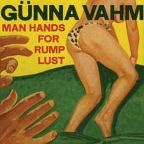 Gunna Vahm: Man Hands for Rump Lust