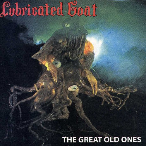 Lubricated Goat: Great Old Ones